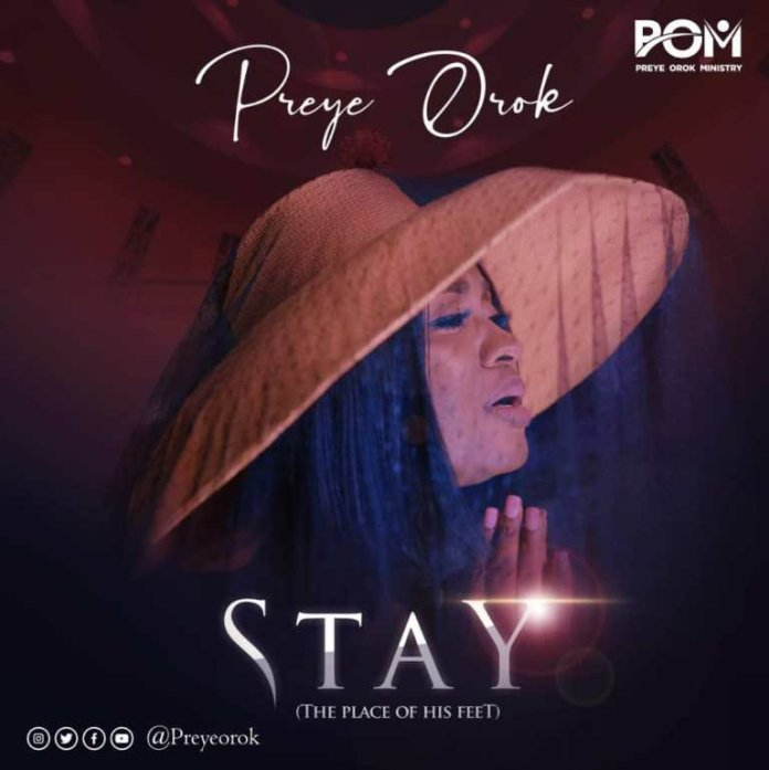 Preye Orok – Stay (The Place At His Feet)