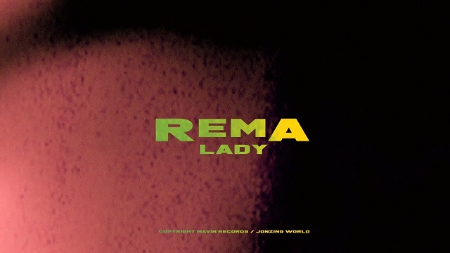 Rema – Lady (Official Video)