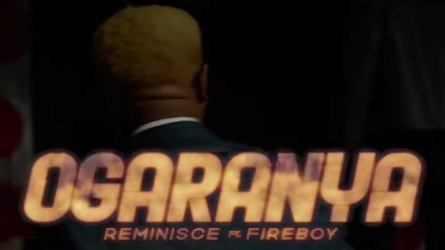 Reminisce ft. Fireboy DML – Ogaranya (Official Video)