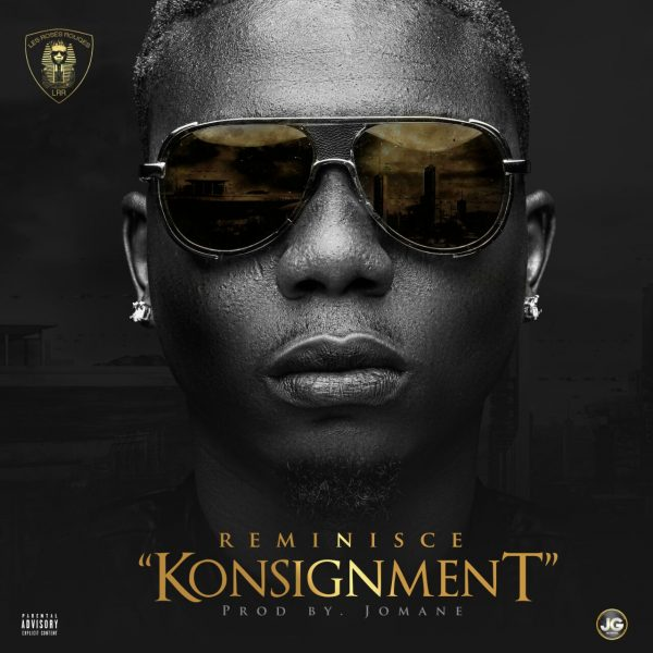 Reminisce – Konsignment (Prod. by Jomane)