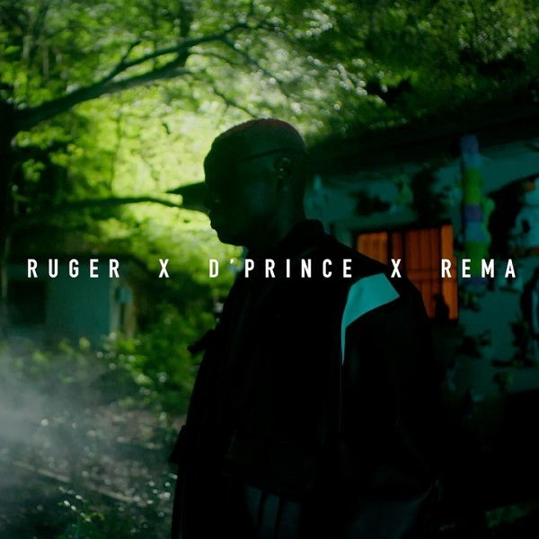 Ruger – One Shirt ft. D'Prince, Rema  (OFFICIAL VIDEO)
