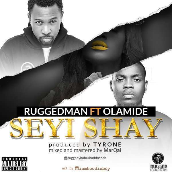 Ruggedman – Seyi Shay ft. Olamide