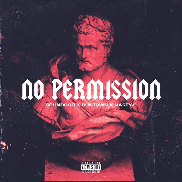 Runtown ft. Nasty C – No Permission