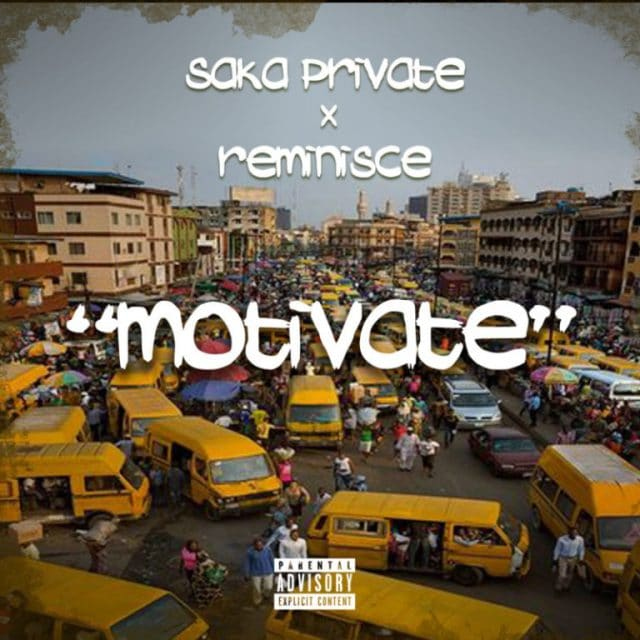 Saka Private ft Reminisce – Motivate