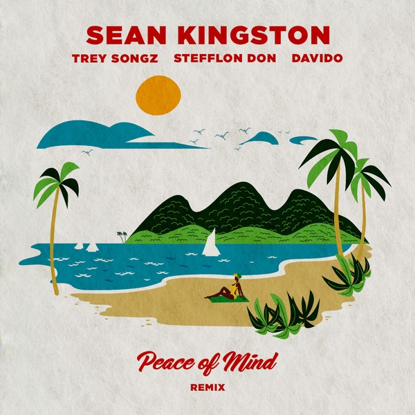Sean Kingston – Peace Of Mind (Remix) ft. Davido, Stefflon Don, Trey Songz