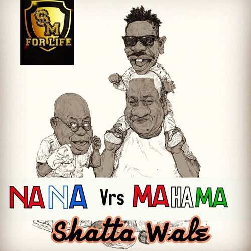 Shatta Wale – Nana Vs Mahama (Prod. by WillisBeatz)