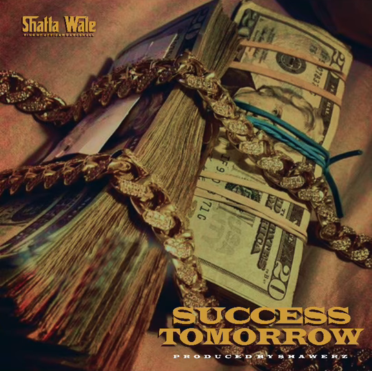 Shatta Wale – Tomorrow Success (Prod. by Shawerz Ebiem)