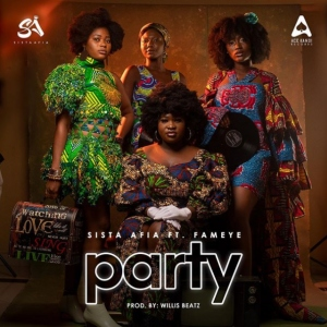 Sista Afia ft. Fameye – Party