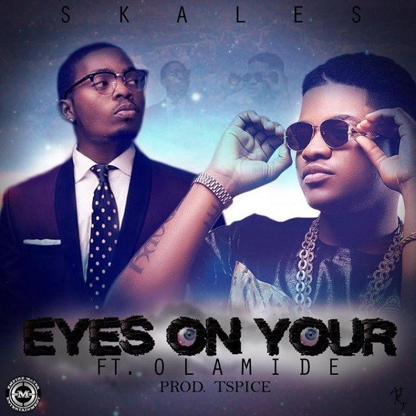 Skales ft. Olamide – Eyes On Your