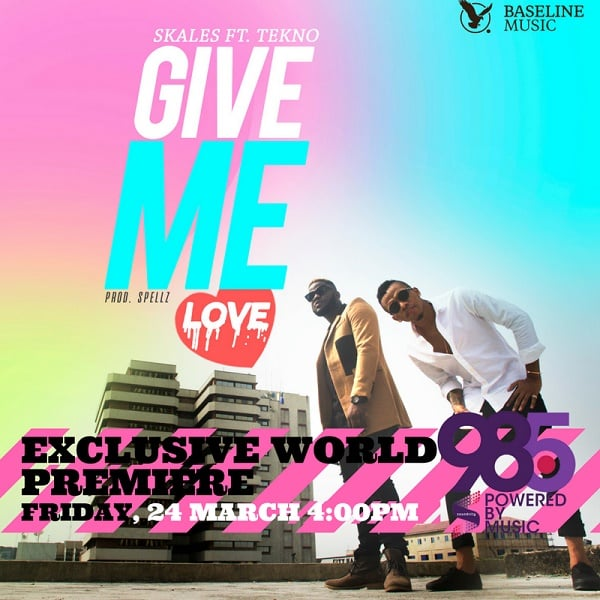Skales ft. Tekno – Give Me Love