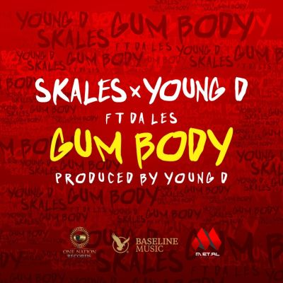 Skales & Young D ft. Da L.E.S – Gum Body