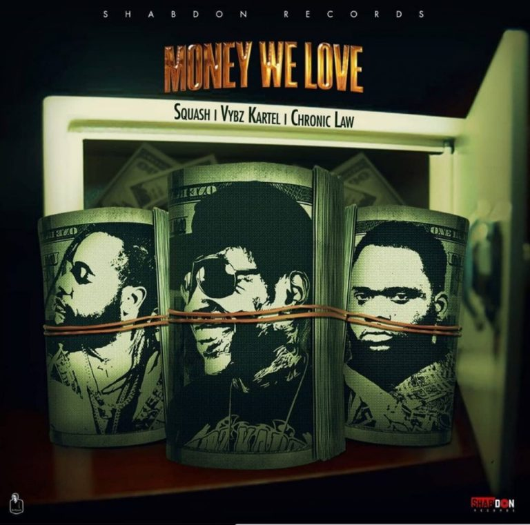 Squash – Money We Love Ft Vybz Kartel & Chronic Law
