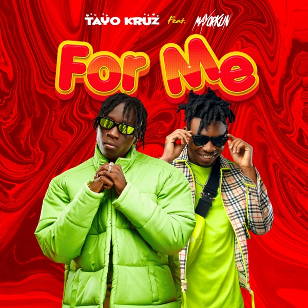 Tayo Kruz – For Me Ft Mayorkun