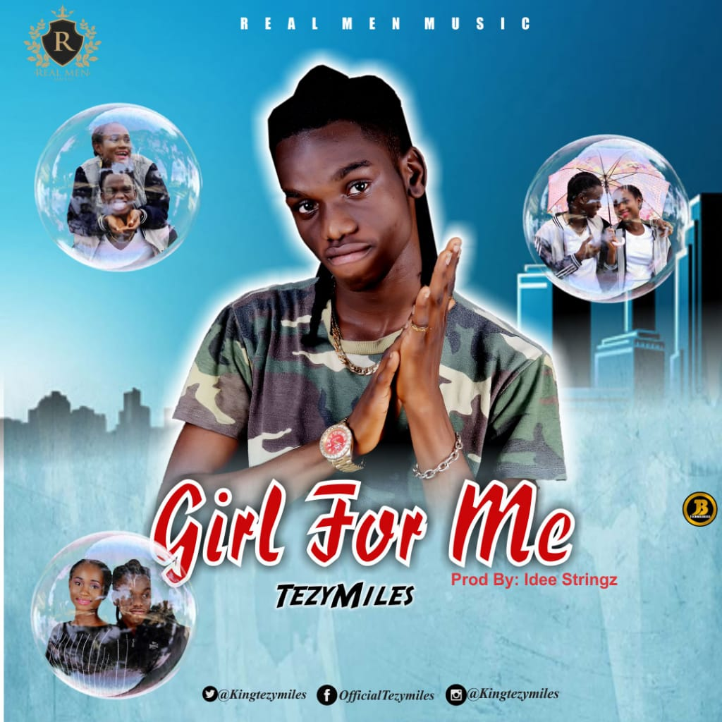 TezyMiles – Girl For Me