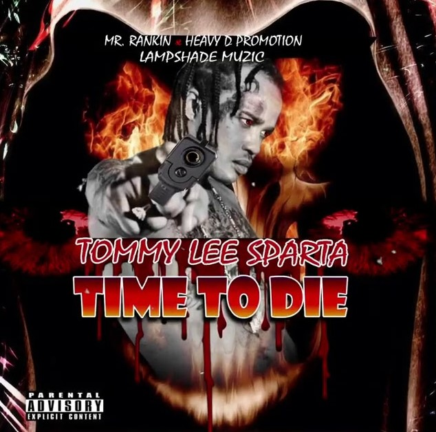 Tommy Lee Sparta – Time To Die (Prod. by Mr Rankin)