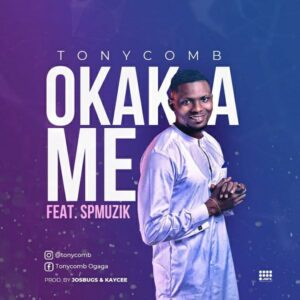 Tonycomb Ft. SP Music – Okaka Me