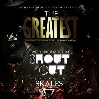 Victoriouz Icon Ft Skales – Shout Out