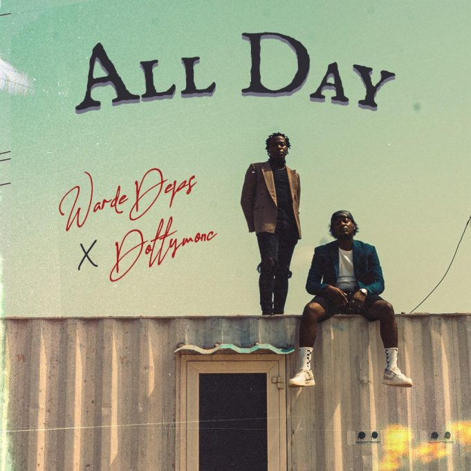 Warde Deps ft Dottymonc – All Day