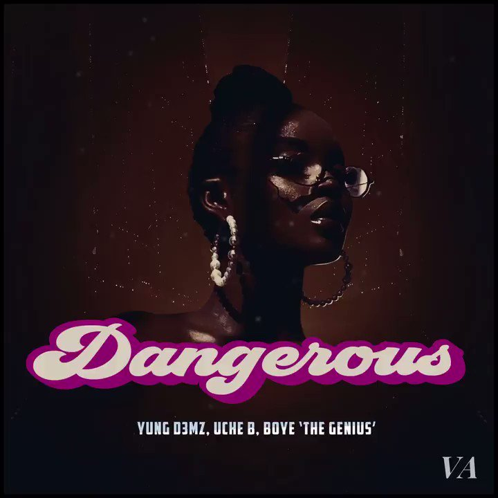 Yung D3mz – Dangerous Ft Uche B & Boye 'The Genius'