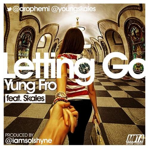 Yung Fro ft Skales – No Letting Go